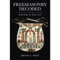 Freemasonry Decoded - Rebuilding the Royal Arch