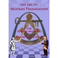 The Key To Modern Freemasonry, The Hidden Mysteries Of Nature And Science